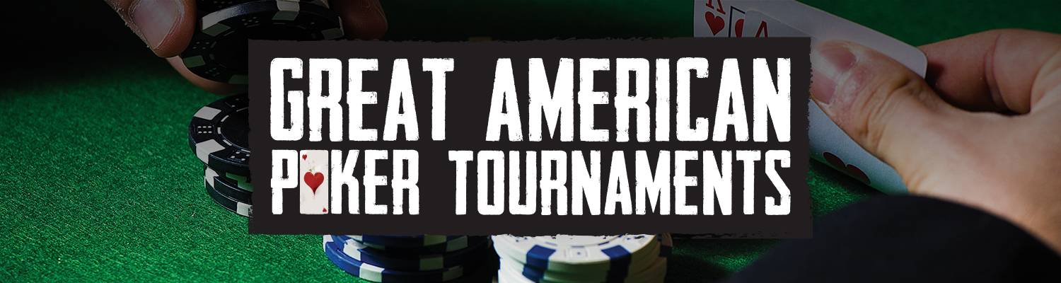 Great American Poker Tournaments
